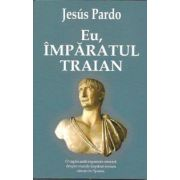 Eu, Imparatul Traian