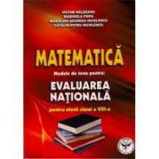 Matematica. Modele de teste pentru evaluarea nationala (pentru elevii clasei a VIII-a)