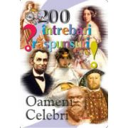 OAMENI CELEBRI - 200 de întrebări și răspunsuri