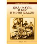 Şcoala şi societatea din Banat la inceputul secolului XX