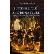 Ultimele zile ale Renasterii si drumul spre Modernitate