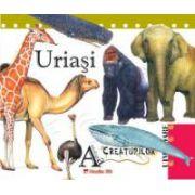 URIAŞI - Antologia creaturilor uimitoare