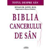 Biblia cancerului de san. Totul despre san