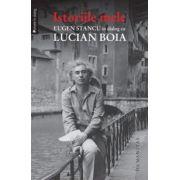 Istoriile mele - Eugen Stancu în dialog cu Lucian Boia