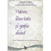 Putere, libertate si gratie divina: sa ne hranim din sursa fericirii vesnice