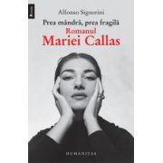 Prea mândră, prea fragilă. Romanul Mariei Callas