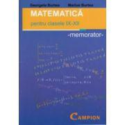 Matematica - pentru clasele IX - XII: memorator