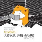 Edward. Jurnalul unui hamster 1990–1990