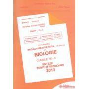 Ghid pentru bacalaureat de nota 10 la: Biologie: clasele IX - X: sinteze, teste si rezolvari 2013