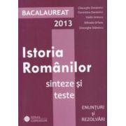 Istoria romanilor: Bacalaureat 2013: sinteze si teste: enunturi si rezolvari
