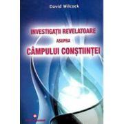 Investigatii revelatoare asupra campului constiintei