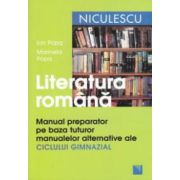 Literatura romana: manual preparator pe baza tuturor manualelor alternative ale ciclului gimnazial