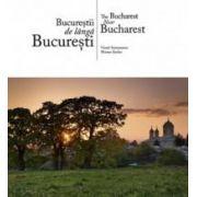 Bucurestii de langa Bucuresti (Romana si engleza)