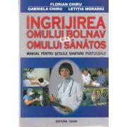 Ingrijirea omului bolnav si a omului sanatos manual pentru scolile sanitare postliceale