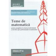 Teme de matematica pentru clasa a V - a: semestrul I, 2012 - 2013