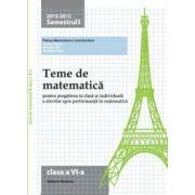 Teme de matematica pentru clasa a VI - a: semestrul I, 2012 - 2013