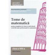 Teme de matematica pentru clasa a VIII - a: semestrul I, 2012 - 2013