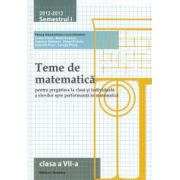 Teme de matematica pentru clasa a VII - a: semestrul I, 2012 - 2013