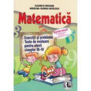 Matematica: exercitii si probleme, teste de evaluare pentru elevii claselor III - IV