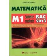 Bacalaureat 2013 Matematica M1 - Subiecte rezolvate