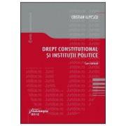 Drept constitutional si institutii politice. Curs sinteza