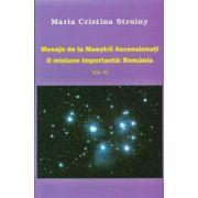 Mesaje de la Maestrii Ascesionati. O misiune importanta Romania vol. 3