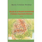 Mesaje de la Maeştrii Ascensionaţi. O misiune importantă: România. Vol. 2
