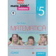 Matematica - initiere - aritmetica , algebra , geometrie : clasa a V - a , partea a II - a