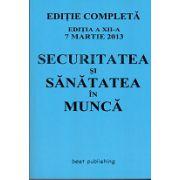 Securitatea si sanatatea in munca - Editia a XII-a, 7 Martie 2013