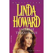 Umbrele trecutului - Linda Howard