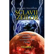 Sclavii Zeilor - volumul I