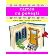 Cartea cu poveşti. Texte inedite, atractive şi amuzante