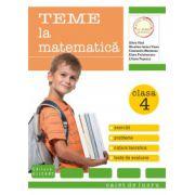 Teme la matematică. Clasa a IV-a. Exerciţii, probleme, teste de evaluare