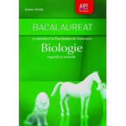 Bacalaureat si admitere la Facultatea de Farmacie - Biologie vegetala si animala