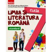 Limba si literatura romana clasa a VII-a. Standard - Colectia Foarte Bine!