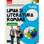 Limba si literatura romana clasa a VIII-a. Standard - Colectia Foarte Bine!