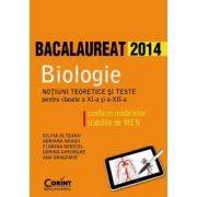 BIOLOGIE BAC 2014. Notiuni teoretice si teste pentru clasele a XI-a si a XII-a
