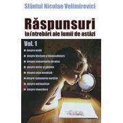 Raspunsuri la intrebari ale lumii de astazi - volumul 1