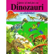 Dinozauri - cu abtibilduri (Colectia,, Lipesc si ma joc cu...')
