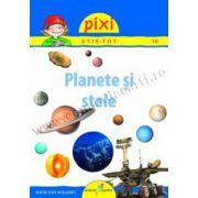 PIXI ŞTIE-TOT - Planete şi stele