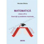 Matematică clasa a XI-a. Exerciţii şi probleme rezolvate