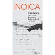 Eminescu sau Gânduri despre omul deplin al culturii româneşti