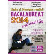 Limba şi literatura română. Bacalaureat 2014 în sprijinul tău