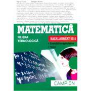 Matematică Bacalaureat 2015 - Filiera tehnologică - Campion