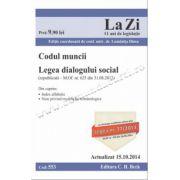 Codul muncii. Legea dialogului social. Cod 553. Actualizat la 15. 10. 2014