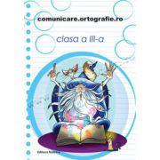 comunicare. ortografie. ro - clasa a III-a