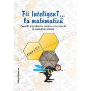 Fii InteligenT... la matematică - clasa a II-a