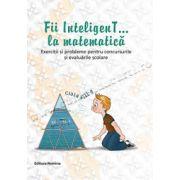 Fii InteligenT... la matematică - clasa a III-a