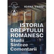 Istoria Dreptului Românesc • Studii, Sinteze, Comentarii
