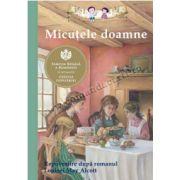 Micuţele doamne • Repovestire după romanul Louisei May Alcott